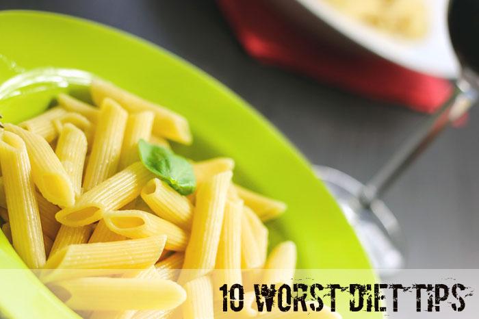 10 Worst Diet Tips