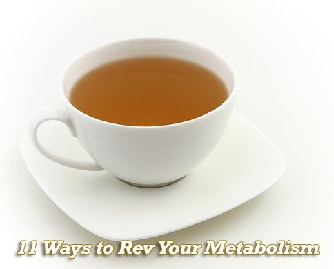 11 Ways to Rev Your Metabolism