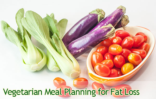Vegetarian Meal Planning For Fat Loss