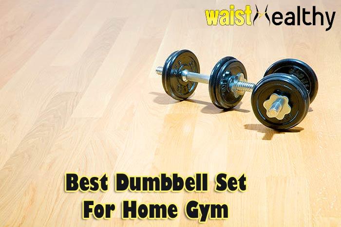 Best Dumbbell Set For Home Gym