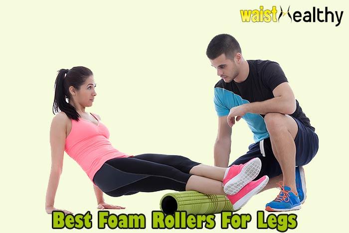 Best Foam Rollers For Legs