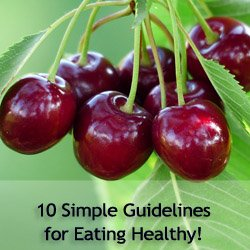 10 Simple Guidelines for Eating Healthy